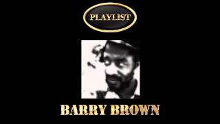 Barry Brown Playlist