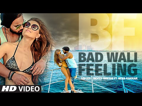 "Indeep Bakshi ""BAD WALI FEELING"" Video Song Ft. Neha Kakkar 
