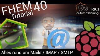Video FHEM-Tutorial Part 40: Alles rund um Mails / IMAP / SMTP   haus-automatisierung.com download MP3, 3GP, MP4, WEBM, AVI, FLV November 2017