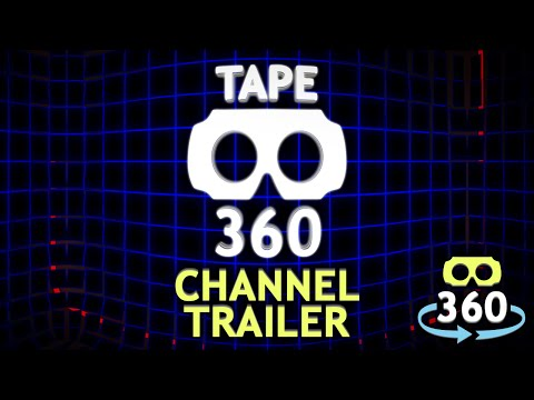 TAPE 360 CHANNEL TRAILER 360º 4K #VirtualReality #360Video #VR #360