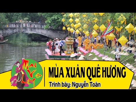 [Hát Chèo 2017] Mùa Xuân Quê Hương - Nguyễn Toàn