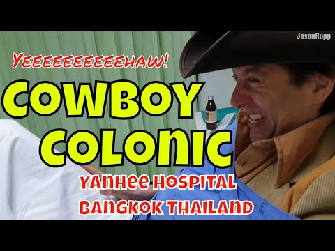 25 litre Cowboy Colonic - The pain is real! | $37 at Yanhee Hospital Bangkok Thailand