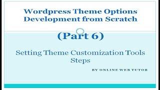 Wordpress Theme Options Development (Part 6) Theme Customization settings Tool Setup in Wordpress