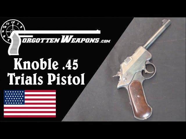 US Test Trials .45 Caliber Knoble Pistol