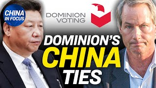 CCP is the world's greatest threat: top US intelligence official; Dominion's ties to China