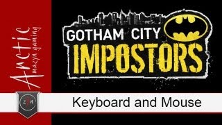 The Keyboard & Mouse (Gotham City Impostors Gameplay and Commentary)