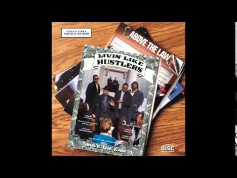 Above The Law - Just Kickin' Lyrics - Livin' Like Hustlers