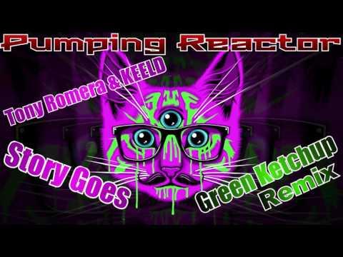 Tony Romera & KEELD - Story Goes (Green Ketchup Remix)