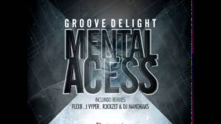 BZM006 - Groove Delight - Mental Access (Original Mix) [Brazuka Music]