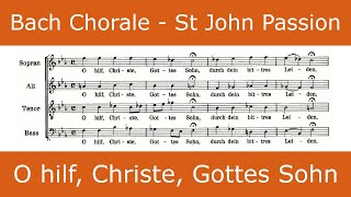 Bach - St John Passion - O hilf, Christe, Gottes Sohn (chorale)