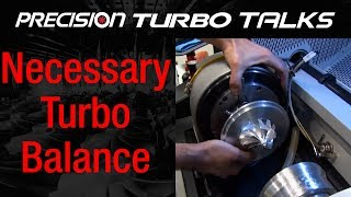 Is Turbocharger Balancing Important? - Precision Turbo Talks