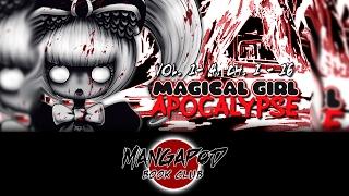 MangaPod #151: Magical Girl Apocalypse (Vol. 1 - 4, Ch. 1 - 16) with AkiDearest!