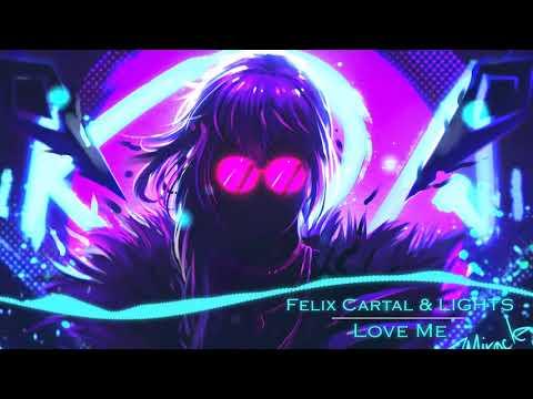 Nightcore - Love Me (Felix Cartal & LIGHTS )