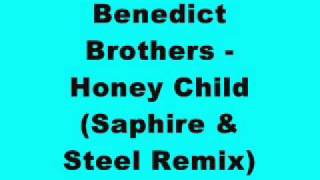 Benedict Brothers - Honey Child (Saphire & Steel Remix)