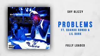 Shy Glizzy - Problems Ft. Lil Durk Quando Rondo (Fully Loaded)