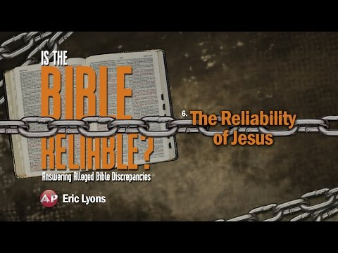6. The Reliability of Jesus | Is the Bible Reliable?
