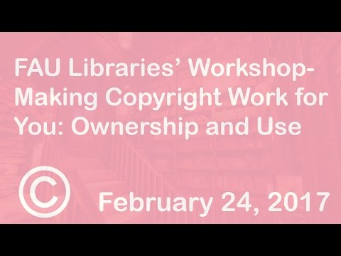 Webinar Session: Making Copyright Work for You -  Ownership and Fair Use