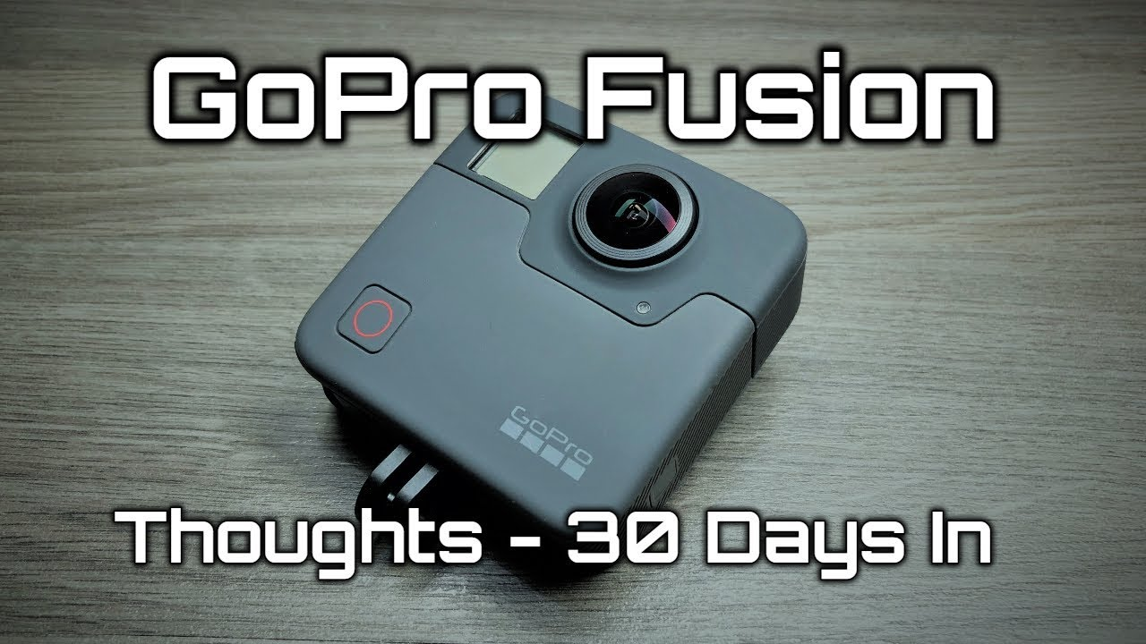 GoPro Fusion Review | Thoughts after 30 days | Panoramic