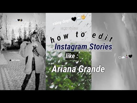 《 HOW TO EDIT INSTAGRAM STORIES LIKE ARIANA GRANDE 》
