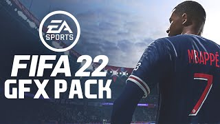 FIFA 22 GFX Pack | Free Huge Fifa 22 GFX Pack for PC/Mobile