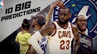 10 BIG Predictions  For The 2017-18 NBA Season