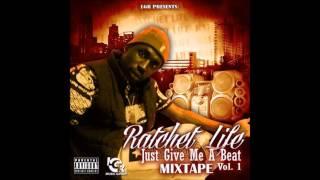 Ratchet Life - GShit Freestyle (JGMAB Mixtape)