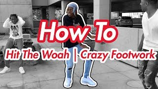 How to Hit the Woah | Crazy Footwork | Karaoke Shuffle (Official Dance Tutorial)