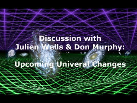 Discussion with Julien Wells, Don Murphy: Universal Changes