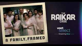 The Raikar Case | A Family, Framed | Theatrical Trailer | Voot Select