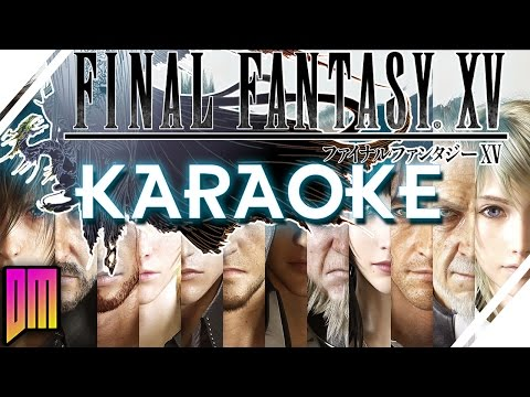 "Final Fantasy XV  ""Die In Church"" Karaoke"