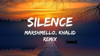 Gambar cover Marshmello ft. Khalid - Silence (Lyrics / Lyrics Video) Illenium Remix
