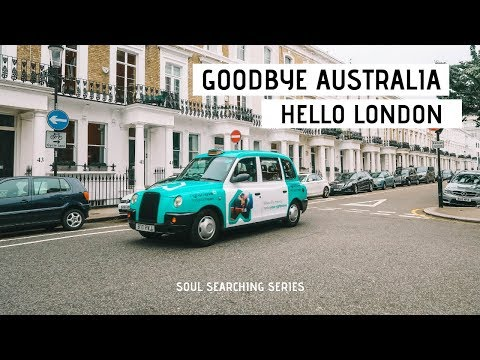 GOODBYE AUSTRALIA! HELLO LONDON!