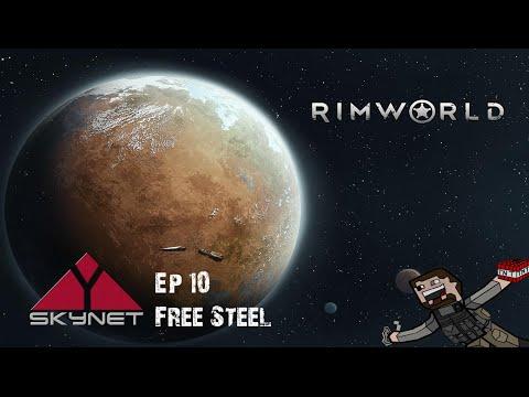 Rimworld Ep, 10 - Free Steel