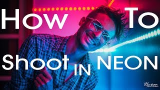 How To Shoot In Neon
