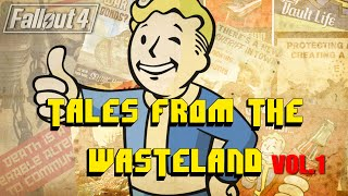 Tales from the WASTELAND! (Part 4) - Fallout 4