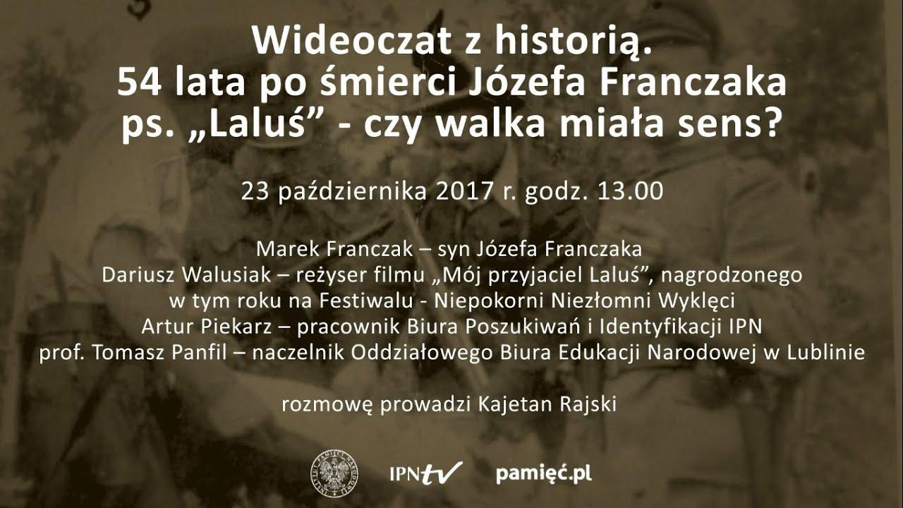 """IPNtv: Wideoczat z historią. 54 lata po śmierci Józefa Franczaka ps. """"Laluś"""". Czy walka miała sens?"""