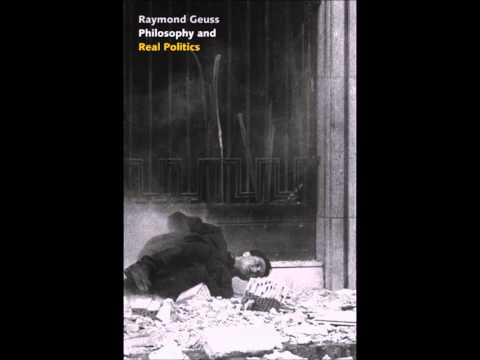 Raymond Geuss - Philosophy and Real Politics