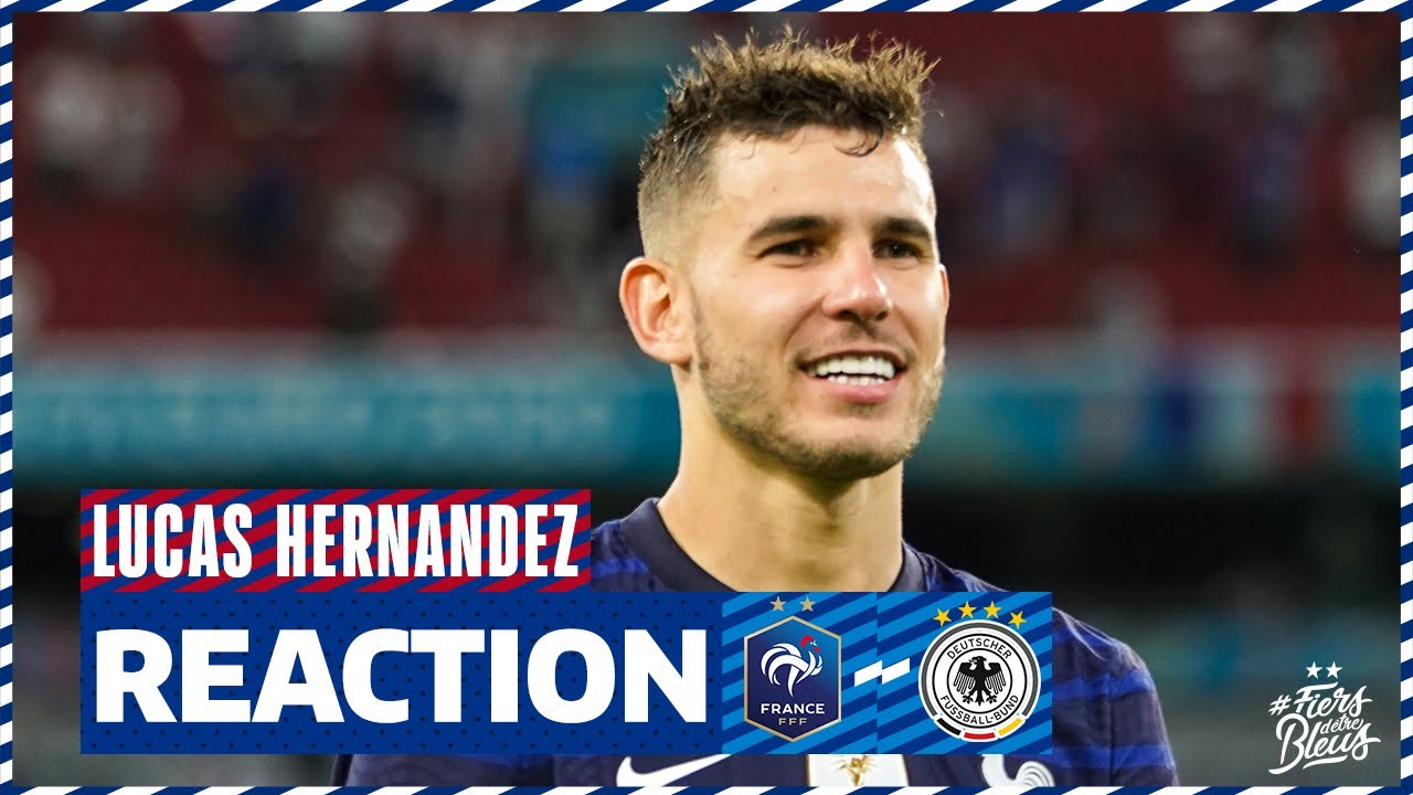 La réaction de Lucas Hernandez, Equipe de France I FFF 2021