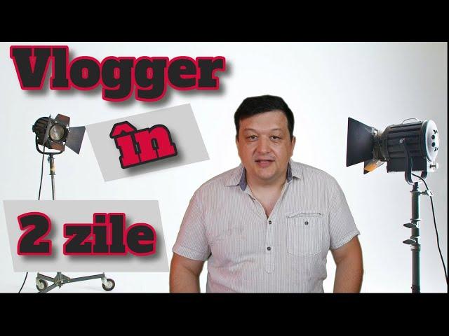 Vlogger în 2 zile