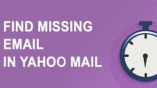 Find missing email in Yahoo Mail