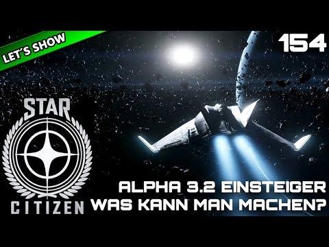 STAR CITIZEN 3.2 [Lets Show] #153 ⭐ EINSTEIGER: WAS KANN MAN MACHEN?   Gameplay Deutsch/German
