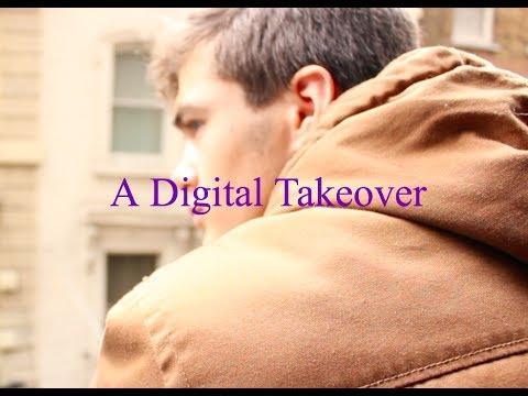 A short film by Sam Monaco & Edward Taylor {A Digital Takeover}