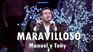 MARAVILLOSO - Manuel y Toñy · Dejan2huella (25 Años) [En Vivo]