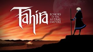 Tahira: Echoes of the Astral Empire - Release Trailer