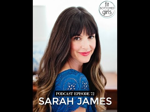 The Fit Bottomed Girls Podcast Ep 72: Sarah James (Selfie podcast)