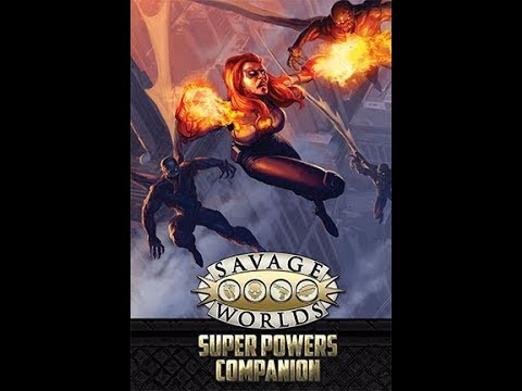 Savage Worlds Super Powers One Shot - Live from the Sword Coast, Nov 22, 2017