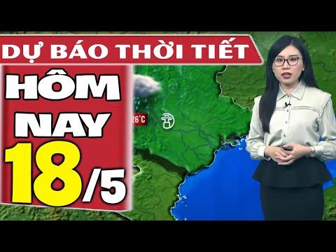 Dự báo thời tiết hôm nay mới nhất ngày 18/5/2021   Dự báo thời tiết 3 ngày tới