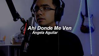 Ángela Aguilar - Ahí Donde Me Ven | Cover Acústico | Ángel Heredia