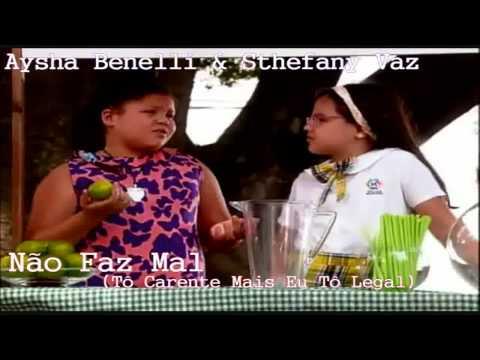 Não Faz Mal - Aysha Benelli & Stefany Vaz