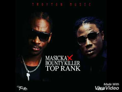 Masicka Ft Bounty Killer - Top Rank (Full Song) November 2016